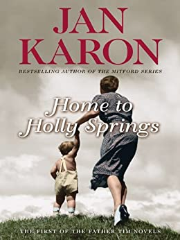Home to Holly Springs (Father Tim Novels) by [Karon, Jan]