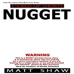 Nugget: An Extremely Twisted Short Story | Matt Shaw