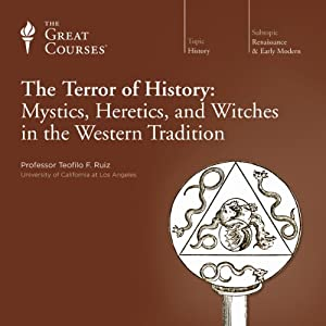 The Terror of History: Mystics, Heretics, and Witches in the Western Tradition Lecture