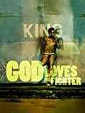 God Loves The Fighter
