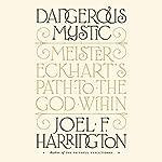Dangerous Mystic   Joel F. Harrington