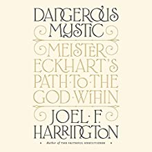 Dangerous Mystic Audiobook by Joel F. Harrington Narrated by Mark Bramhall