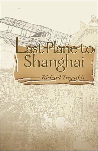 Book Last Plane to Shanghai [11/8/2000] Richard Tregaskis