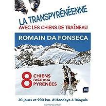 8 CHIENS FACE AUX PYRENEES: La Transpyrénéenne avec les chiens de traîneau. (French Edition)
