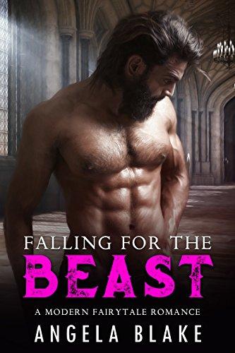 Falling for the Beast: A modern fairytale romance
