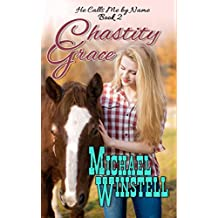 Chastity Grace (He Calls Me by Name Book 2)