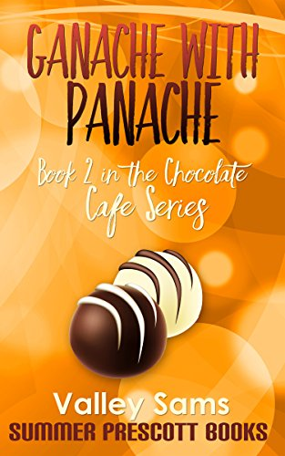- Ganache with Panache (The Chocolate Cafe Series Book 2)