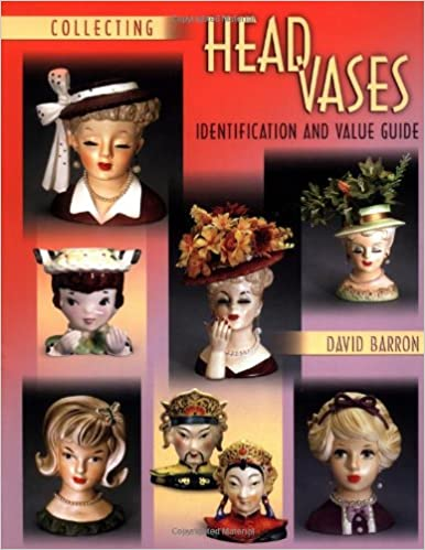 Collecting Head Vases David Barron 9781574323573 Amazon Books