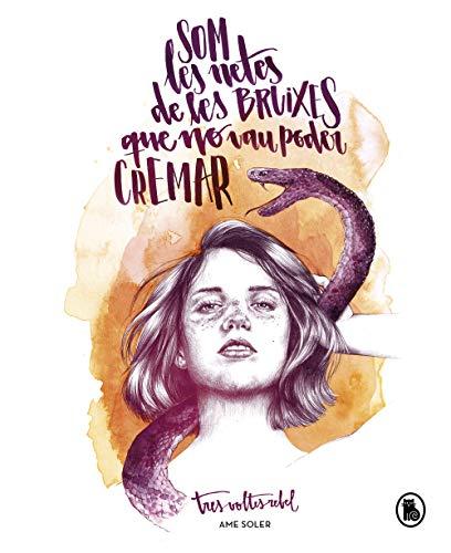Som les netes de les bruixes que no vau poder cremar (Bruguera Tendencias) por Ame Soler (TresVoltesRebel),Fiona Maxence Ballester;