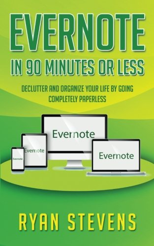Download Evernote In 90 Minutes Or Less: Declutter and organize your life by going completely paperless pdf epub