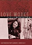 img - for Love Works (San Francisco Poet Laureate Series) book / textbook / text book