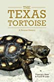 The Texas Tortoise, Francis L. Rose and Frank W. Judd, 0806144513