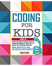 CODING FOR KIDS: Learn the Basic of Coding, Scratch terms and concepts, Creat App and Games, No Experience Required. Coding Projects in Python and Computer Coding Concepts. (ages 6+)