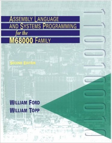 Assembly Language and Systems Programming for the M68000 Family by Brand: D C Heath n Co
