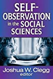 Self-Observation in the Social Sciences, , 1412849497