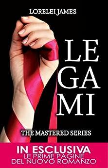 Legami (The Mastered Series Vol. 1) (Italian Edition) by [James, Lorelei]