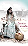 Front cover for the book Born to Trouble by Rita Bradshaw