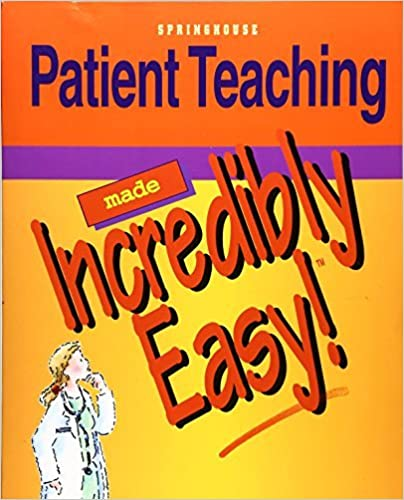 Book Patient Teaching Made Incredibly Easy! (Incredibly Easy! Series??) by Springhouse (1999-01-01)