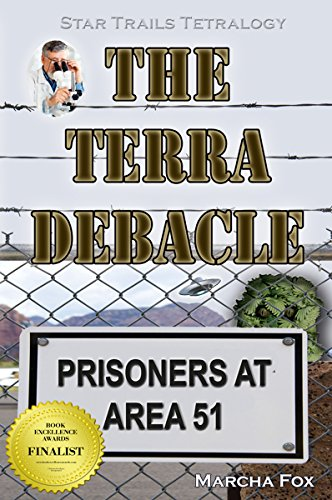 The Terra Debacle: Prisoners at Area 51 (Star Trails Tetralogy Book 7) by [Fox, Marcha]
