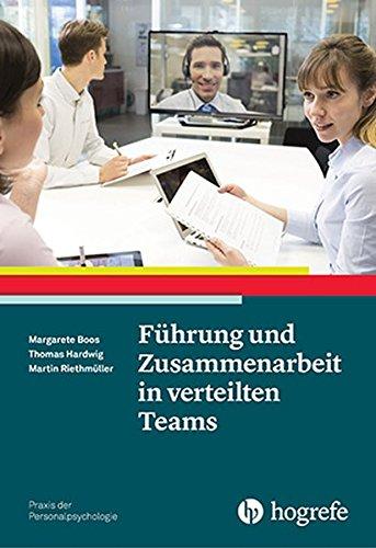 Führung und Zusammenarbeit in verteilten Teams (Praxis der Personalpsychologie) Taschenbuch – 12. Dezember 2016 Margarete Boos Thomas Hardwig Martin Riethmüller Hogrefe Verlag