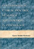 Foundations of Ethical Practice, Research and Teaching in Psychology 9780805823097