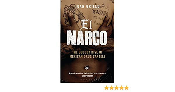 El Narco: The Bloody Rise of Mexican Drug Cartels (English Edition)