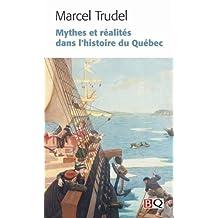 Mythes et réalités dans l'histoire du Québec