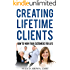 Creating Lifetime Clients: How to Wow Your Customers for Life