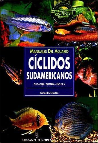 Amazon.com: Ciclidos Sudamericanos/ South American Cichlids (Manuales Del Acuario / Aquariam Manuals) (Spanish Edition) (9788425513879): Richard F. ...