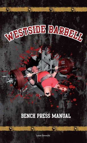 Westside Barbell Bench Press Manual
