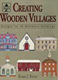 Creating Wooden Villages, Evan J. Kern, 0811727823