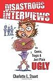 Disastrous Interviews, Charlotte Stuart, 1492214663