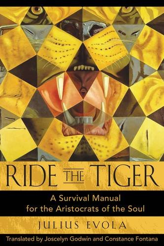 Book cover from Ride the Tiger: A Survival Manual for the Aristocrats of the Soul by Julius Evola