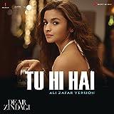 Tu Hi Hai (Ali Zafar Version) [From 'Dear Zindagi']