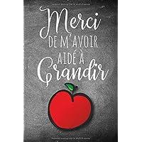 Merci de m'avoir Aidé à Grandir: A Notebook to show Appreciation to French Immersion Teachers