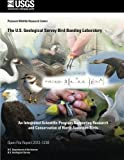 img - for The U.S. Geological Survey Bird Banding Laboratory: An Integrated Scientific Program Supporting Research and Conservation of North American Birds book / textbook / text book