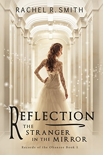 Reflection: The Stranger in the Mirror (Records of the Ohanzee Book 1)