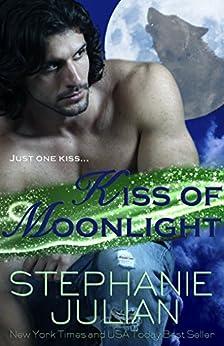 Kiss of Moonlight (Lucani Lovers Book 1) by [Julian, Stephanie]
