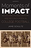 Moments Of Impact: Injury, Racialized Memory, And Reconciliation In College Football