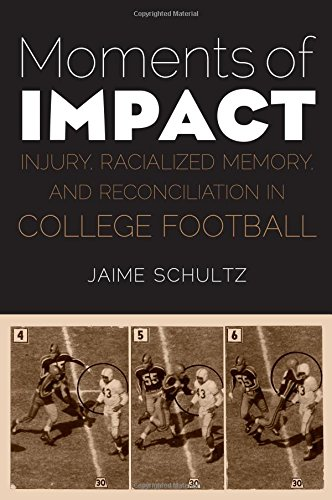: Moments of Impact: Injury, Racialized Memory, and Reconciliation in College Football