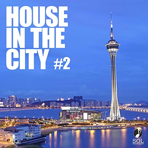 House In The City 2 (Collection of best House, Deep Tech House tracks)