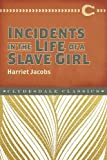 img - for Incidents in the Life of a Slave Girl (Clydesdale Classics) book / textbook / text book