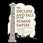 The Decline and Fall of the Roman Empire, Volume 1 | Edward Gibbon