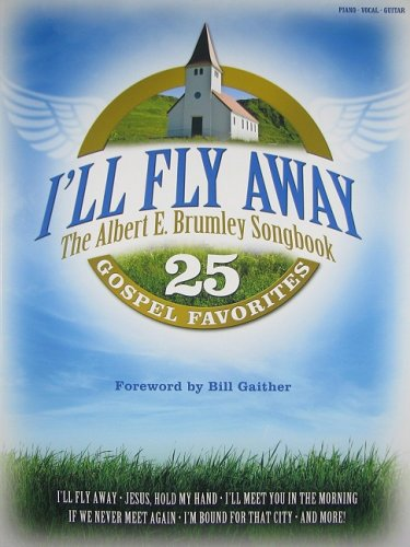 I'll Fly Away: The Albert E. Brumley Songbook: 25 Gospel -