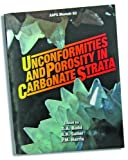 Unconformities and Porosity in Carbonate Strata, David A. Budd, 089181342X