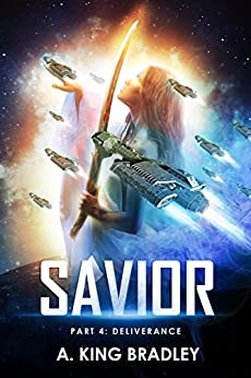Savior Part 4: Deliverance (The Savior Series) by [Bradley, A. King]