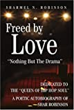 Freed by Love, Sharmel Robinson, 0595188370