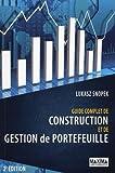 Guide complet de construction et de gestion de portefeuille (2ème édition)