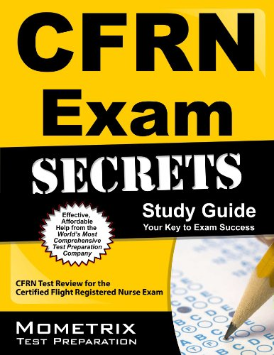 CFRN Exam Secrets Study Guide: CFRN Test Review for the Certified Flight Registered Nurse Exam Pdf