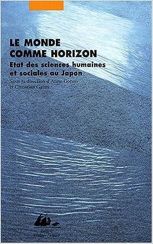 Livres Le Monde comme horizon - Etat des sciences humaines et sociales au Japon epub, pdf